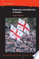 Democracy and Autocracy in Eurasia