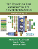 The STM32F103 Arm Microcontroller and Embedded Systems  Using Assembly and C