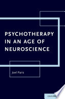Psychotherapy in an Age of Neuroscience Book