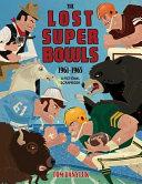 The Lost Super Bowls