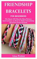 Friendship Bracelets for Beginners