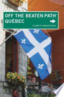 Quebec Off the Beaten Path®