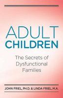 Adult Children Secrets of Dysfunctional Families