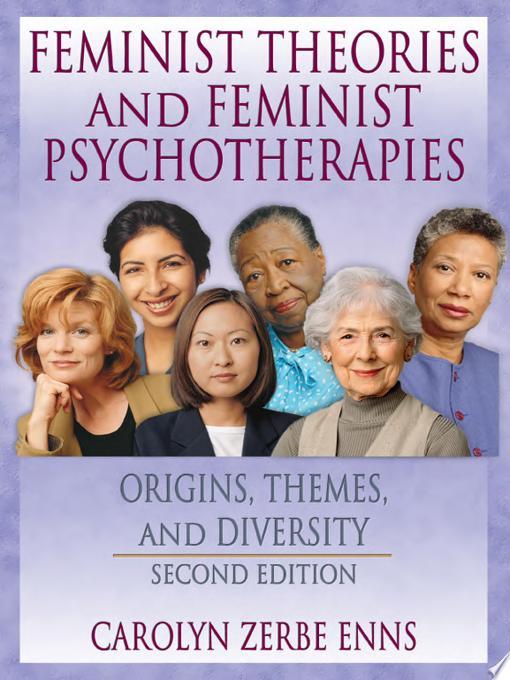 Feminist Theories and Feminist Psychotherapies