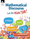 Mathematical Discourse  Let the Kids Talk