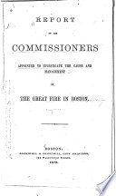 Report Of The Commissioners Appointed To Investigate The Cause And Management Of The Great Fire In Boston Book PDF