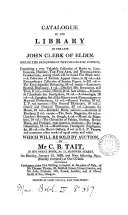 Catalogue of the library of ... John Clerk of Eldin ... which will be sold by auction