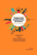 TRANSLATING Coaching Codes of Practice   Leading the way into the personal knowledge bases of everyday practitioner