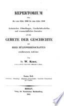 Repertorium über die vom Jahre 1800 bis zum Jahre 1850 in akademischen Abhandlungen, Gesellschaftsschriften und wissenschaftlichen Journalen auf dem Gebiete der Geschichte und ihrer Hülfswissenschaften erschienenen Aufsätze