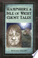 Hampshire Isle of Wight Ghost Tales