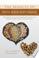 The Miracle of Nuts  Seeds and Grains