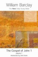 The Gospel of John: v.1 (New Daily Study Bible) (Vol 1)