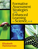 Formative Assessment Strategies for Enhanced Learning in Science  K 8