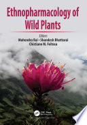 Ethnopharmacology of Wild Plants