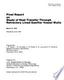Final Report on Study of Heat Transfer Through Refractory Lined Gasifier Vessel Walls