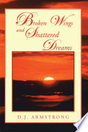 Broken Wings And Shattered Dreams Book PDF