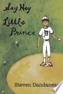 Say Hey Little Prince