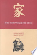 Chinese Visions Of Family And State 1915 1953 Book