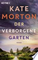 Der verborgene Garten  : Roman