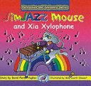 JimJAZZ Mouse and Xia Xylophone