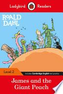 Roald Dahl: James and the Giant Peach - Ladybird Readers Level 2