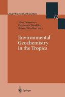 Environmental Geochemistry in the Tropics