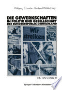 Die Gewerkschaften in Politik und Gesellschaft der Bundesrepublik Deutschland