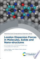 London Dispersion Forces in Molecules, Solids and Nano-structures