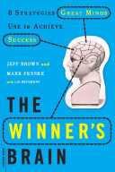 The Winner's Brain: 8 Strategies Great Minds Use to Achieve ...
