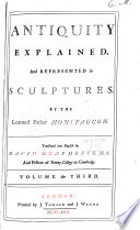 Antiquity Explained, and Represented in Sculptures