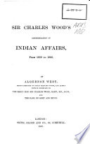Sir Charles Wood S Administration Of Indian Affairs From 1859 To 1866
