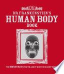 Dr Frankenstein s Human Body Book Book