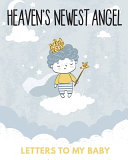 Heaven s Newest Angel Letters To My Baby