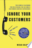 Ignore Your Customers  and They ll Go Away