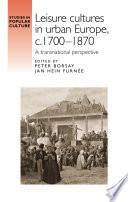Leisure Cultures In Urban Europe C 1700 1870