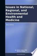 Issues In National Regional And Environmental Health And Medicine 2012 Edition