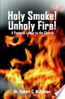 Holy Smoke  Unholy Fire