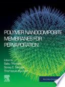 Polymer Nanocomposite Membranes for Pervaporation Book