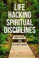 Life Hacking Spiritual Disciplines