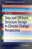 Ship and Offshore Structure Design in Climate Change Perspective Book