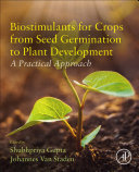 Biostimulants for Crops from Seed Germination to Plant Development Book