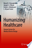 Humanizing Healthcare     Human Factors for Medical Device Design
