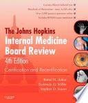 """Johns Hopkins Internal Medicine Board Review E-Book: Certification and Recertification"" by Bimal Ashar, Redonda Miller, Stephen Sisson, Johns Hopkins Hospital"