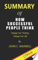 Summary of How Successful People Think
