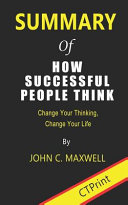 Summary of How Successful People Think Book