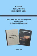 A Guide for Writing Your First Book