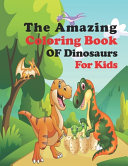 The Amazing Coloring Book Of Dinosaurs For Kids Book PDF