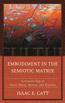 Embodiment in the Semiotic Matrix