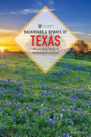 Backroads   Byways of Texas  Third Edition   Backroads   Byways