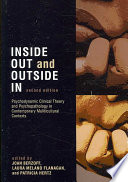"""""""Inside Out and Outside in: Psychodynamic Clinical Theory and Psychopathology in Contemporary Multicultural Contexts"""" by Joan Berzoff, Laura Melano Flanagan, Patricia Hertz"""